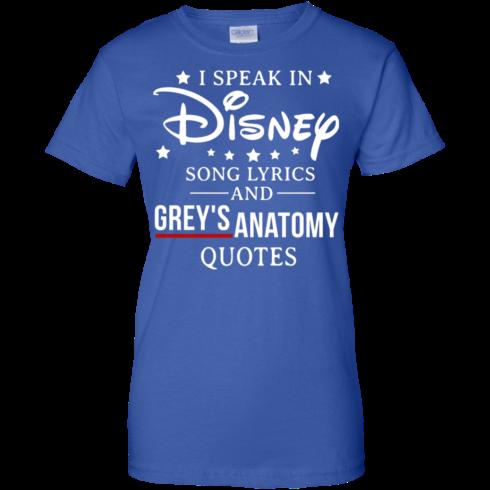 image 943 490x490px I speak in Disney song lyrics and Grey's Anatomy quotes T Shirt