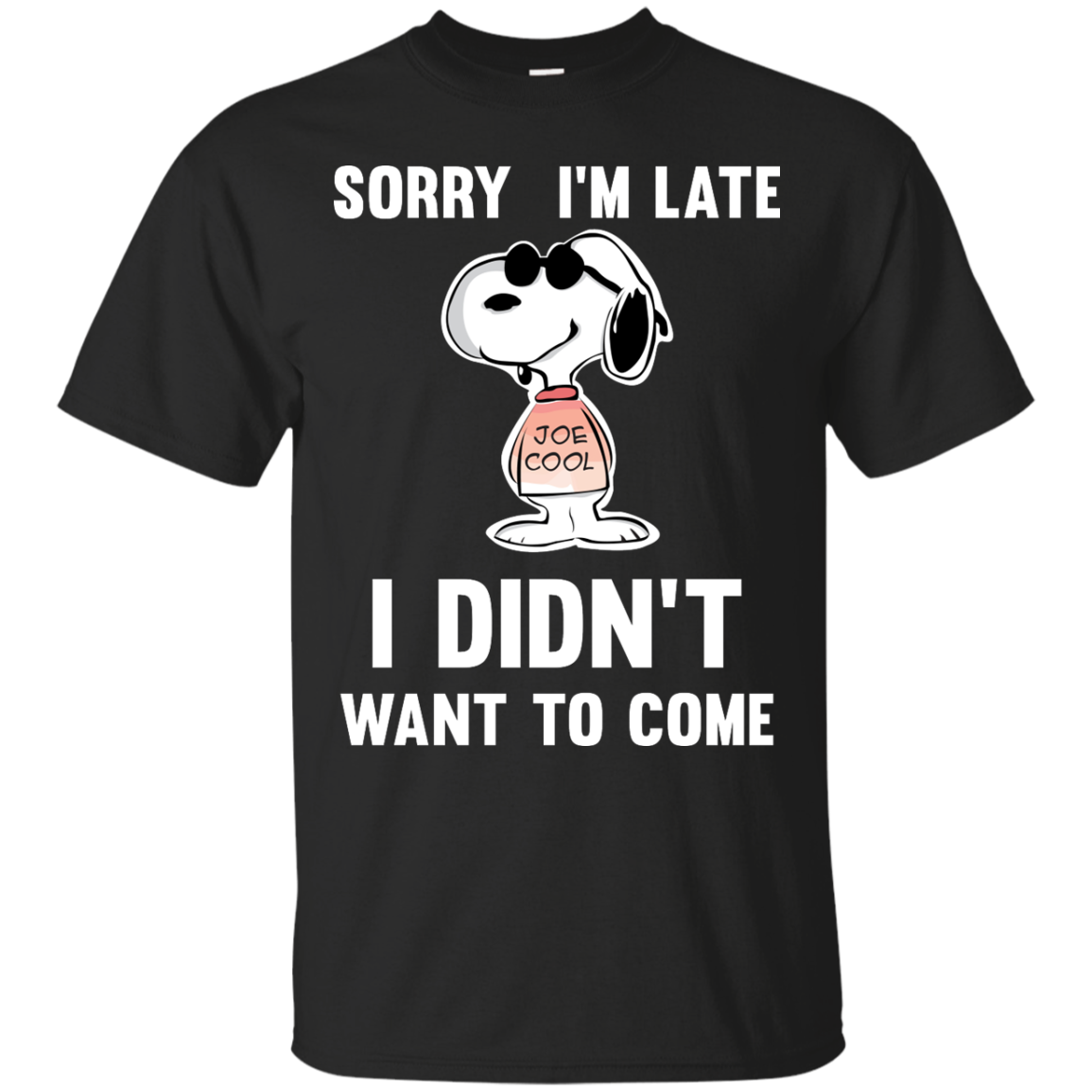 image 955px Peanuts Snoopy: Sorry I'm Late I Didn't Want To Come T Shirt