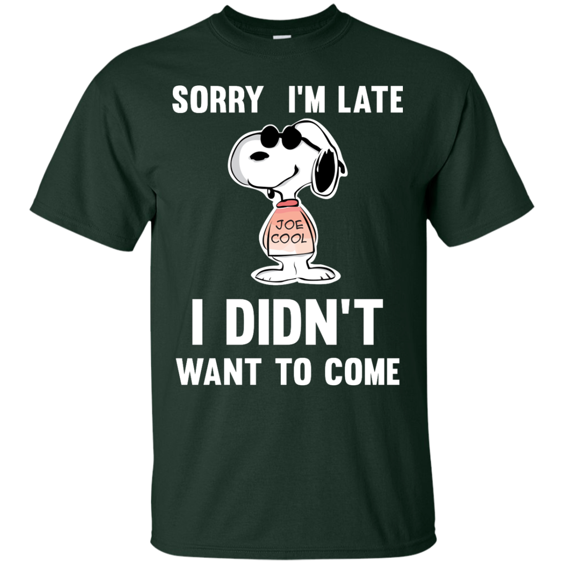 image 956px Peanuts Snoopy: Sorry I'm Late I Didn't Want To Come T Shirt