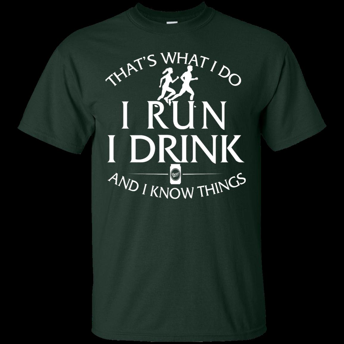 image 971px That's What I Do I Run I Drink and I Know Things T Shirt