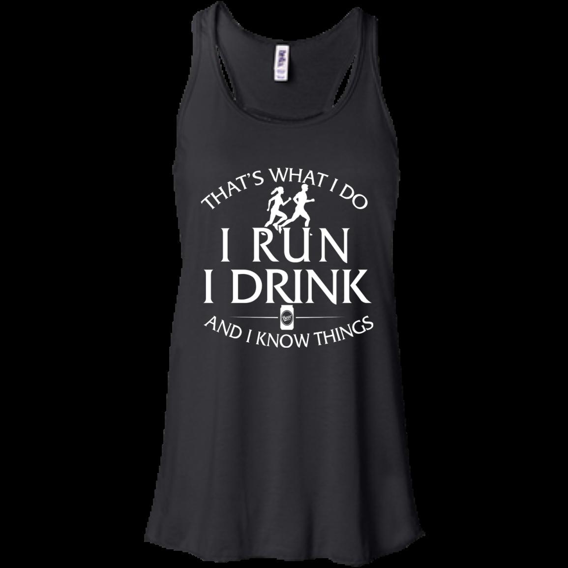 image 973px That's What I Do I Run I Drink and I Know Things T Shirt