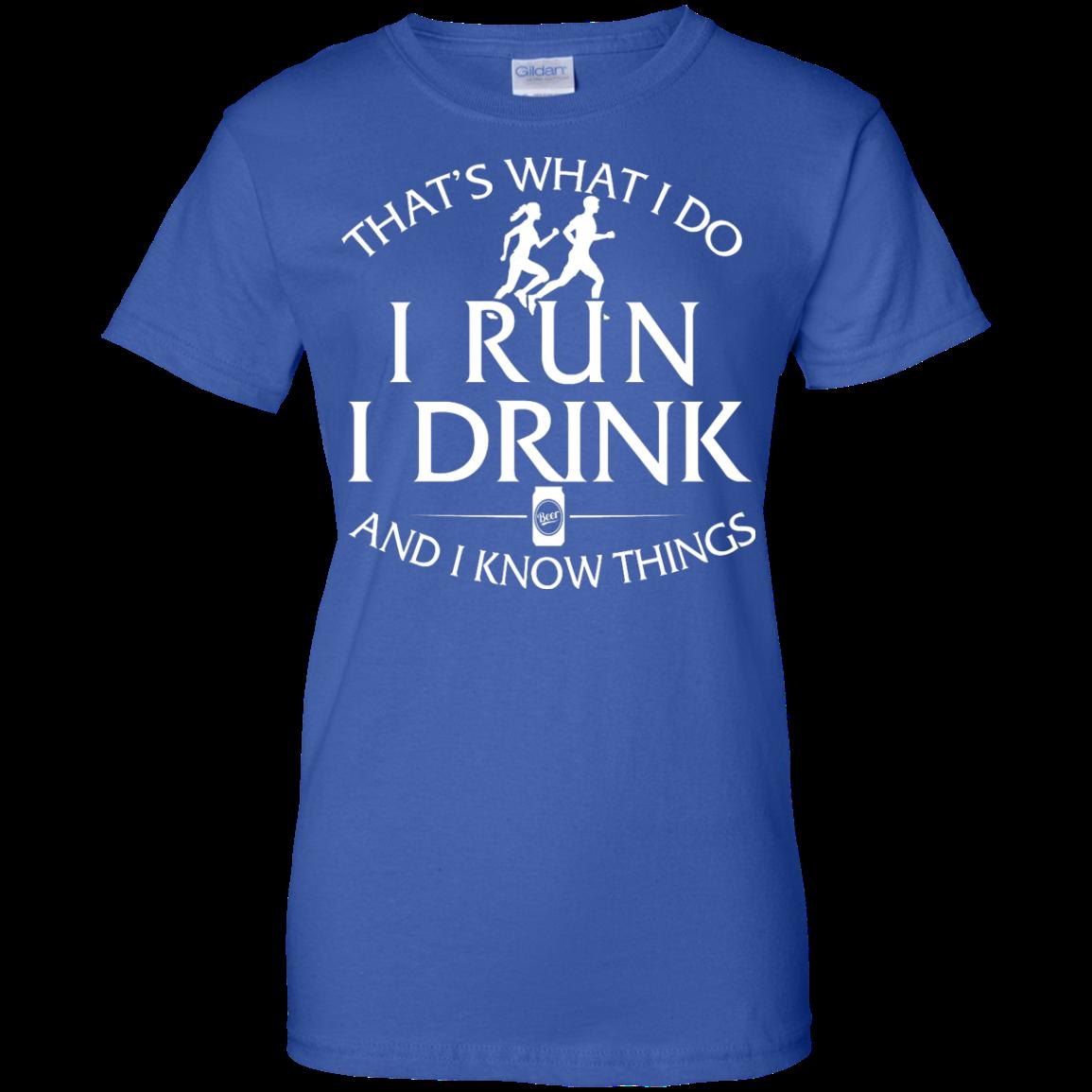 image 979px That's What I Do I Run I Drink and I Know Things T Shirt