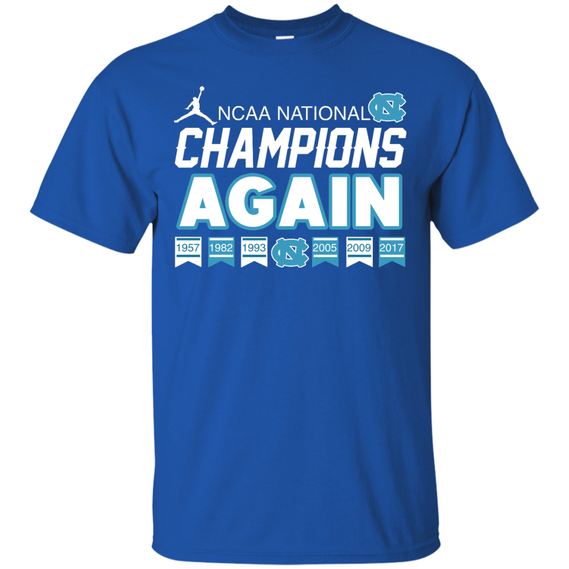 image 103px UNC 2017 Champions Again T Shirts & Hoodies