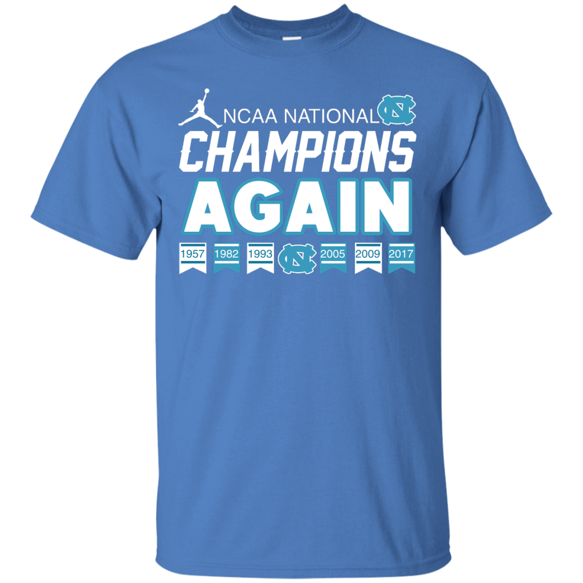 image 104px UNC 2017 Champions Again T Shirts & Hoodies