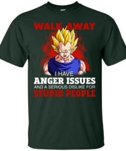 image 115 247x296px Dbz Vegeta: Walk Away I Have Anger Issues and A Serious Dislike T Shirt