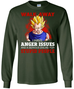 image 118 247x296px Dbz Vegeta: Walk Away I Have Anger Issues and A Serious Dislike T Shirt
