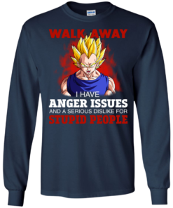 image 119 247x296px Dbz Vegeta: Walk Away I Have Anger Issues and A Serious Dislike T Shirt