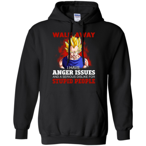 image 120 490x490px Dbz Vegeta: Walk Away I Have Anger Issues and A Serious Dislike T Shirt