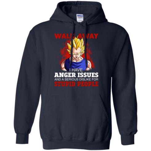 image 121 490x490px Dbz Vegeta: Walk Away I Have Anger Issues and A Serious Dislike T Shirt