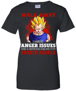 image 123 247x296px Dbz Vegeta: Walk Away I Have Anger Issues and A Serious Dislike T Shirt