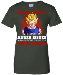 image 124 247x296px Dbz Vegeta: Walk Away I Have Anger Issues and A Serious Dislike T Shirt