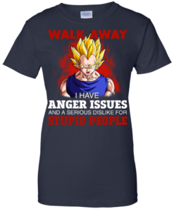 image 125 247x296px Dbz Vegeta: Walk Away I Have Anger Issues and A Serious Dislike T Shirt