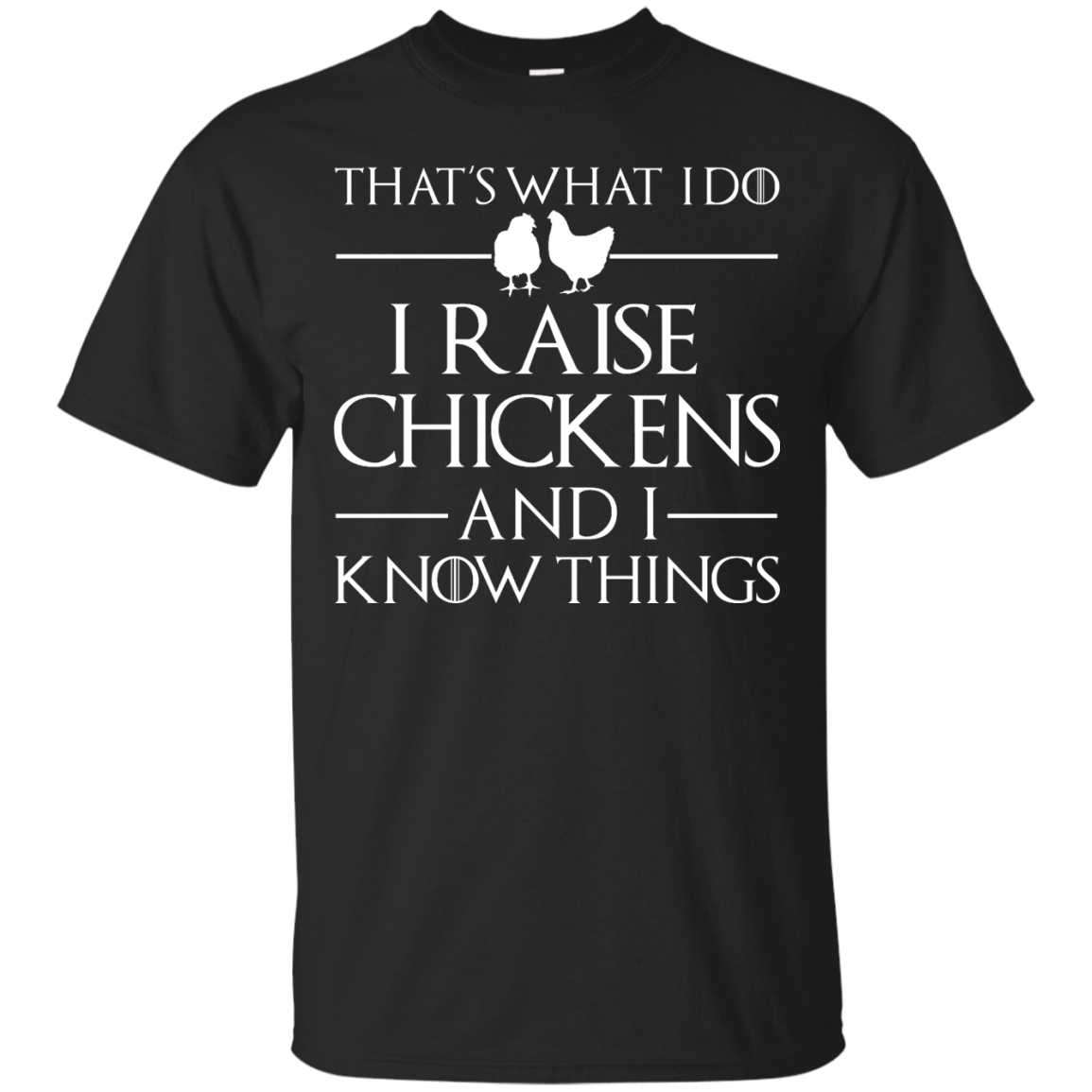 image 137px That's What I Do I Raise Chickens and I Know Things T Shirt