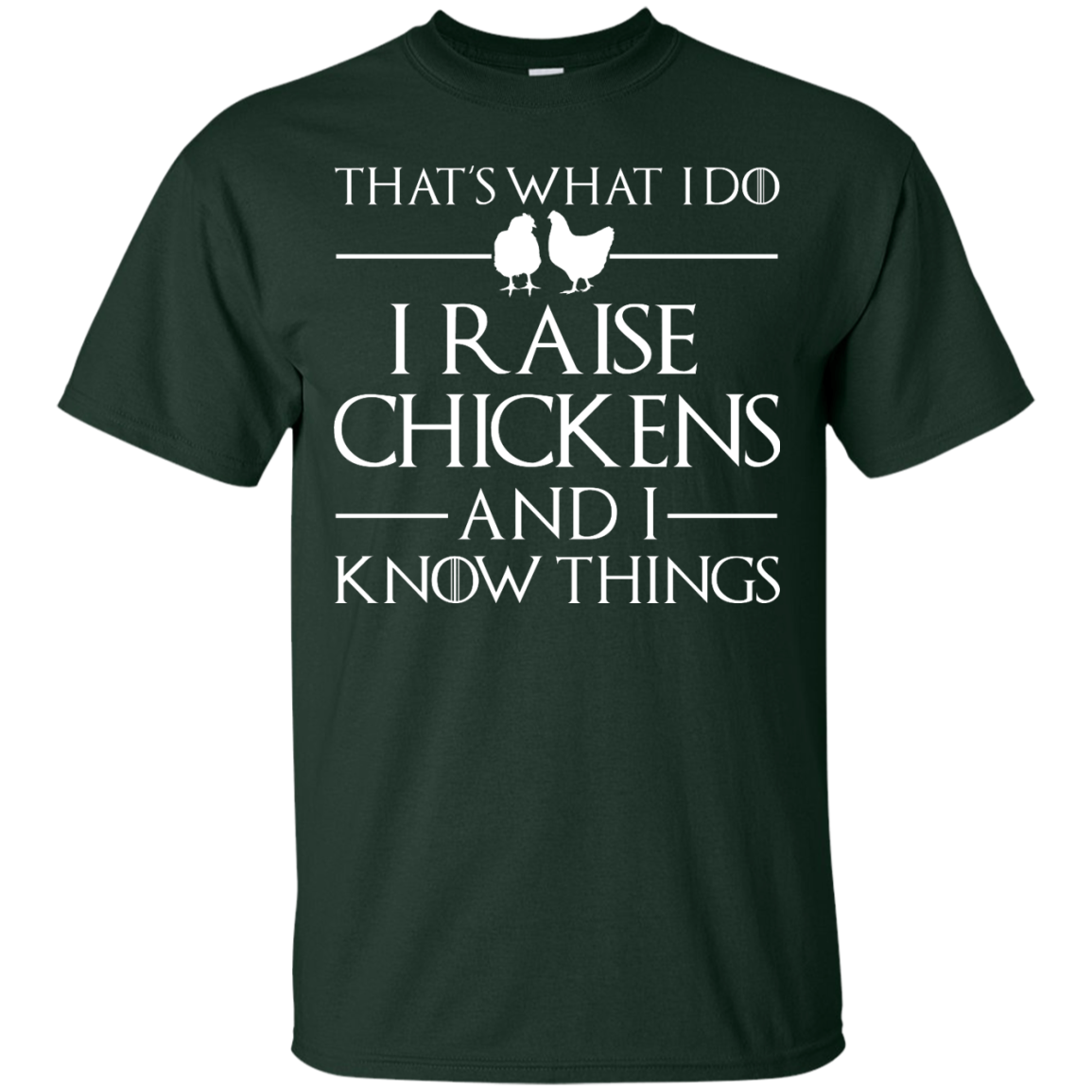 image 139px That's What I Do I Raise Chickens and I Know Things T Shirt