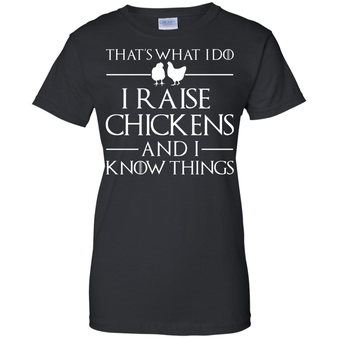 image 145px That's What I Do I Raise Chickens and I Know Things T Shirt