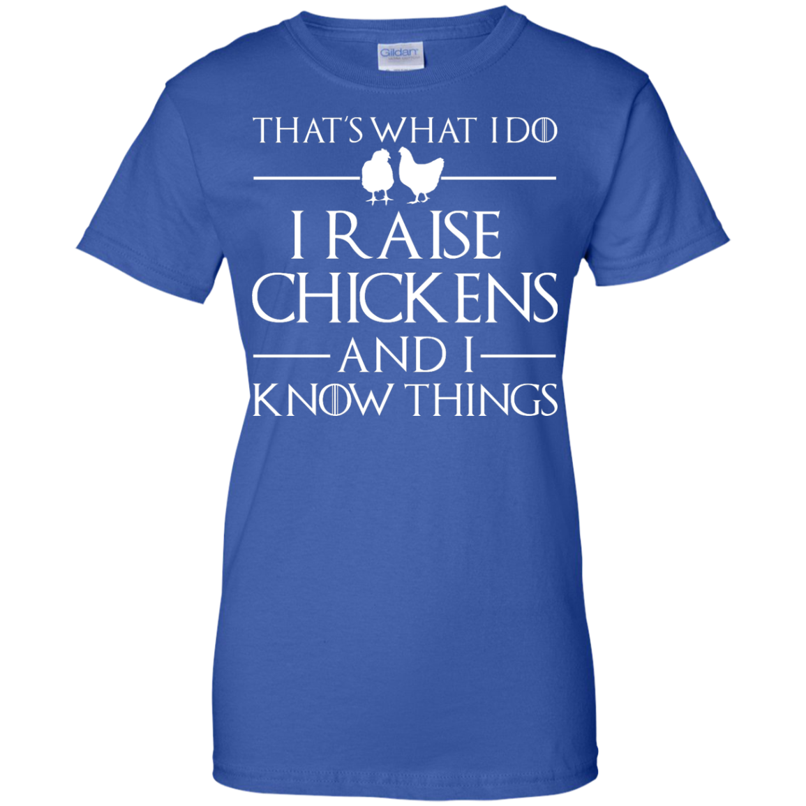 image 147px That's What I Do I Raise Chickens and I Know Things T Shirt