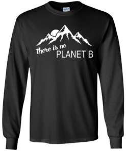 image 178 247x296px Earth Day 2017: There is no Plannet B T Shirts & Hoodies