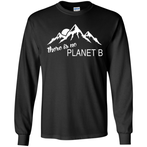 image 178 490x490px Earth Day 2017: There is no Plannet B T Shirts & Hoodies