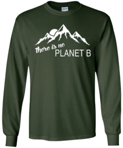 image 179 247x296px Earth Day 2017: There is no Plannet B T Shirts & Hoodies