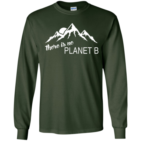 image 179 490x490px Earth Day 2017: There is no Plannet B T Shirts & Hoodies