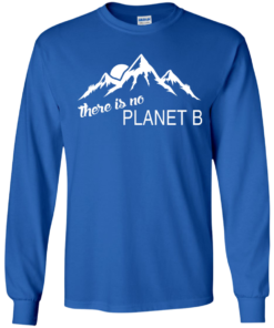 image 180 247x296px Earth Day 2017: There is no Plannet B T Shirts & Hoodies