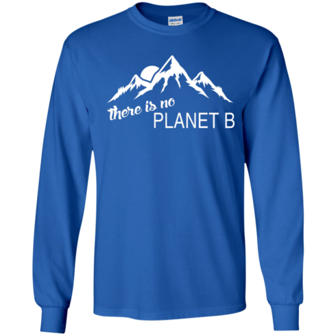 image 180 490x490px Earth Day 2017: There is no Plannet B T Shirts & Hoodies