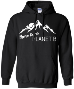 image 181 247x296px Earth Day 2017: There is no Plannet B T Shirts & Hoodies