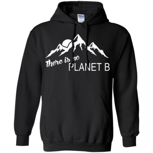 image 181 490x490px Earth Day 2017: There is no Plannet B T Shirts & Hoodies