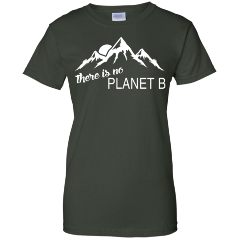 There is no Plannet B - Ladies Custom Cotton - Forest