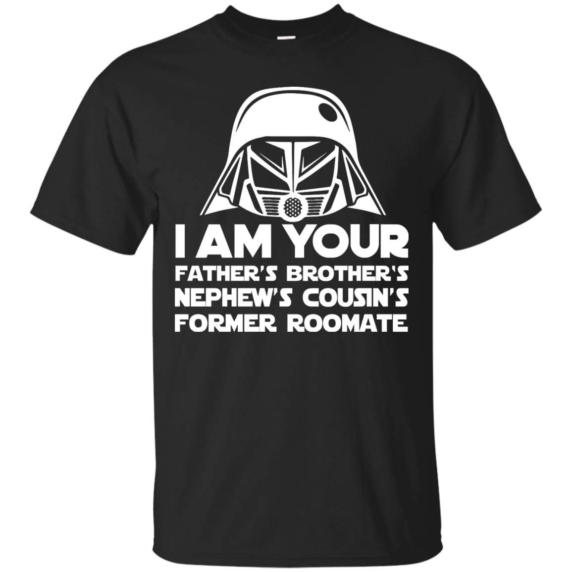 image 232px I'm Your Father's Brother's Nephew's Cousin's Former Roomate T Shirts