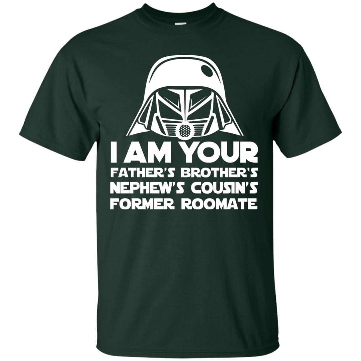 image 233px I'm Your Father's Brother's Nephew's Cousin's Former Roomate T Shirts