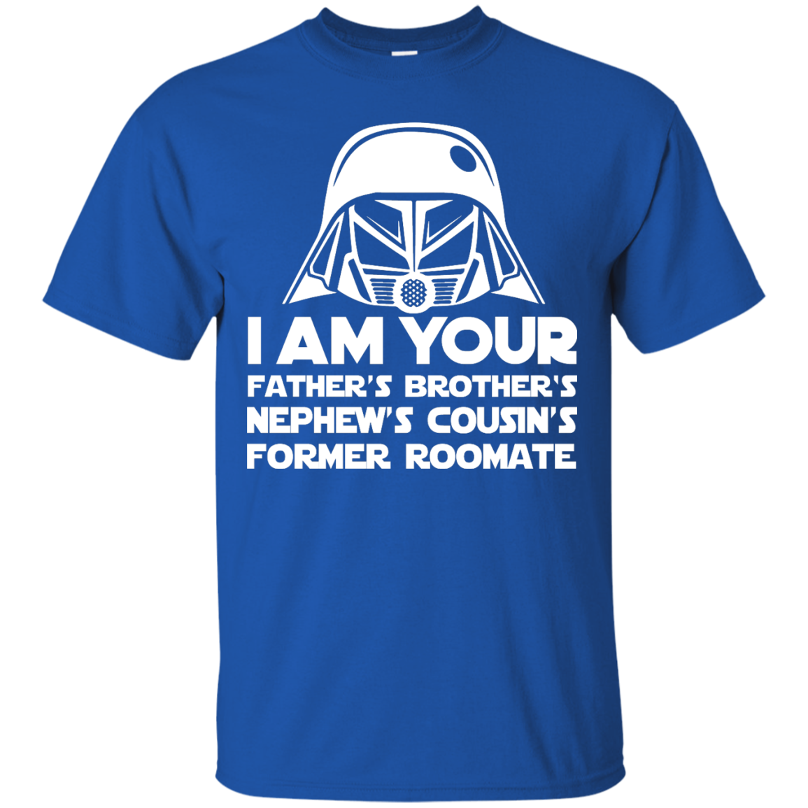 image 234px I'm Your Father's Brother's Nephew's Cousin's Former Roomate T Shirts
