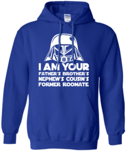 image 239 247x296px I'm Your Father's Brother's Nephew's Cousin's Former Roomate T Shirts