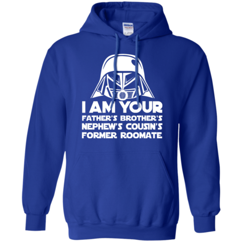 image 239 490x490px I'm Your Father's Brother's Nephew's Cousin's Former Roomate T Shirts
