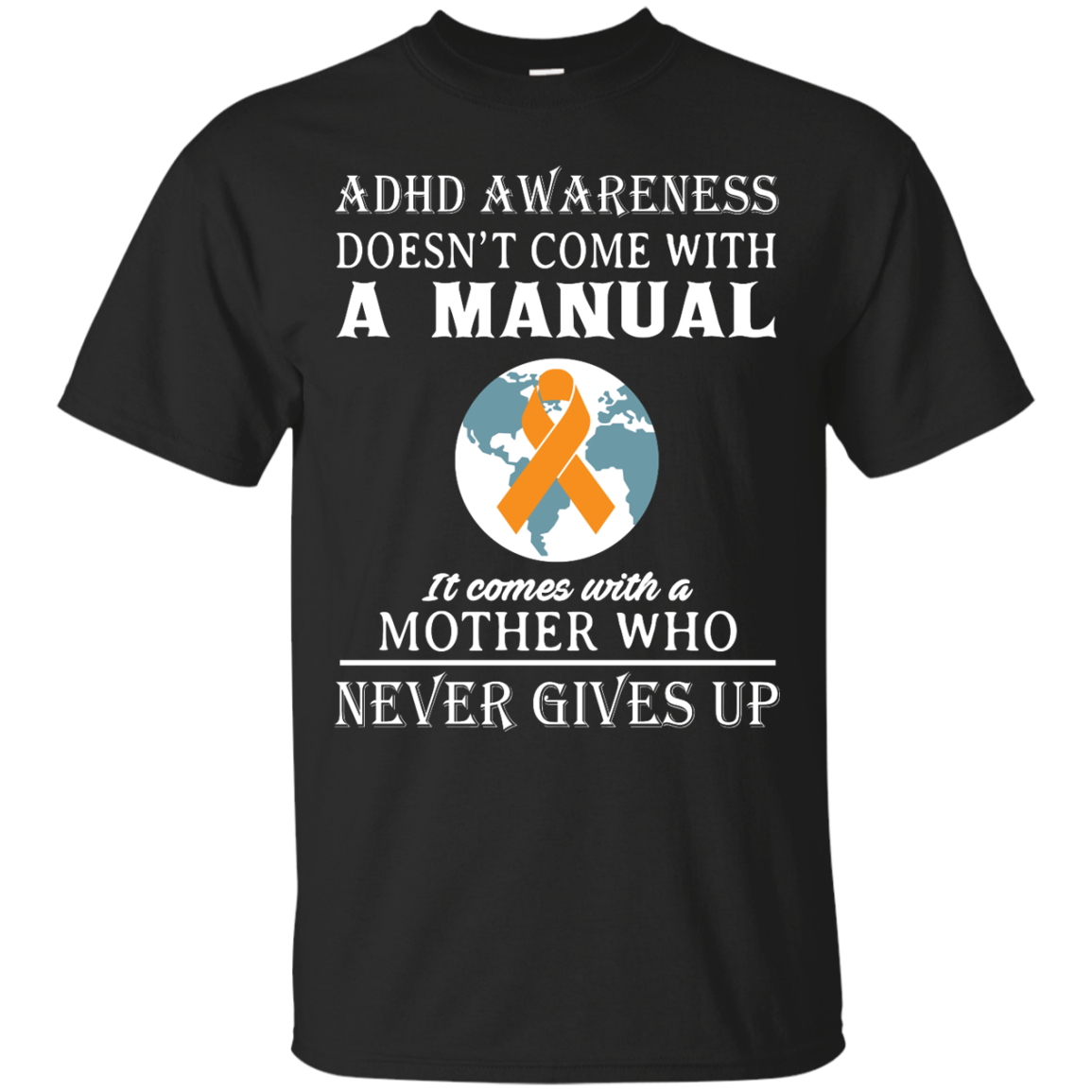 image 268px Adhd Awareness Shirt: It Come With a Mother Who Never Gives Up T Shirts