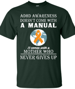 image 269 247x296px Adhd Awareness Shirt: It Come With a Mother Who Never Gives Up T Shirts