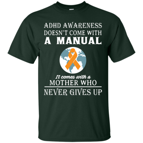 image 269 490x490px Adhd Awareness Shirt: It Come With a Mother Who Never Gives Up T Shirts