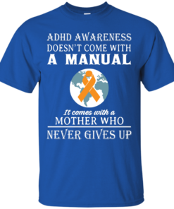 image 270 247x296px Adhd Awareness Shirt: It Come With a Mother Who Never Gives Up T Shirts