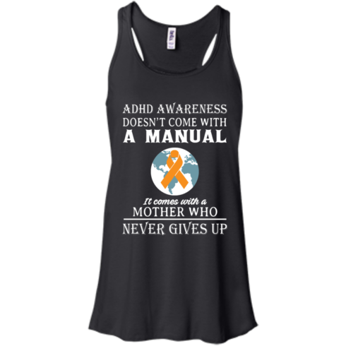 image 271 490x490px Adhd Awareness Shirt: It Come With a Mother Who Never Gives Up T Shirts