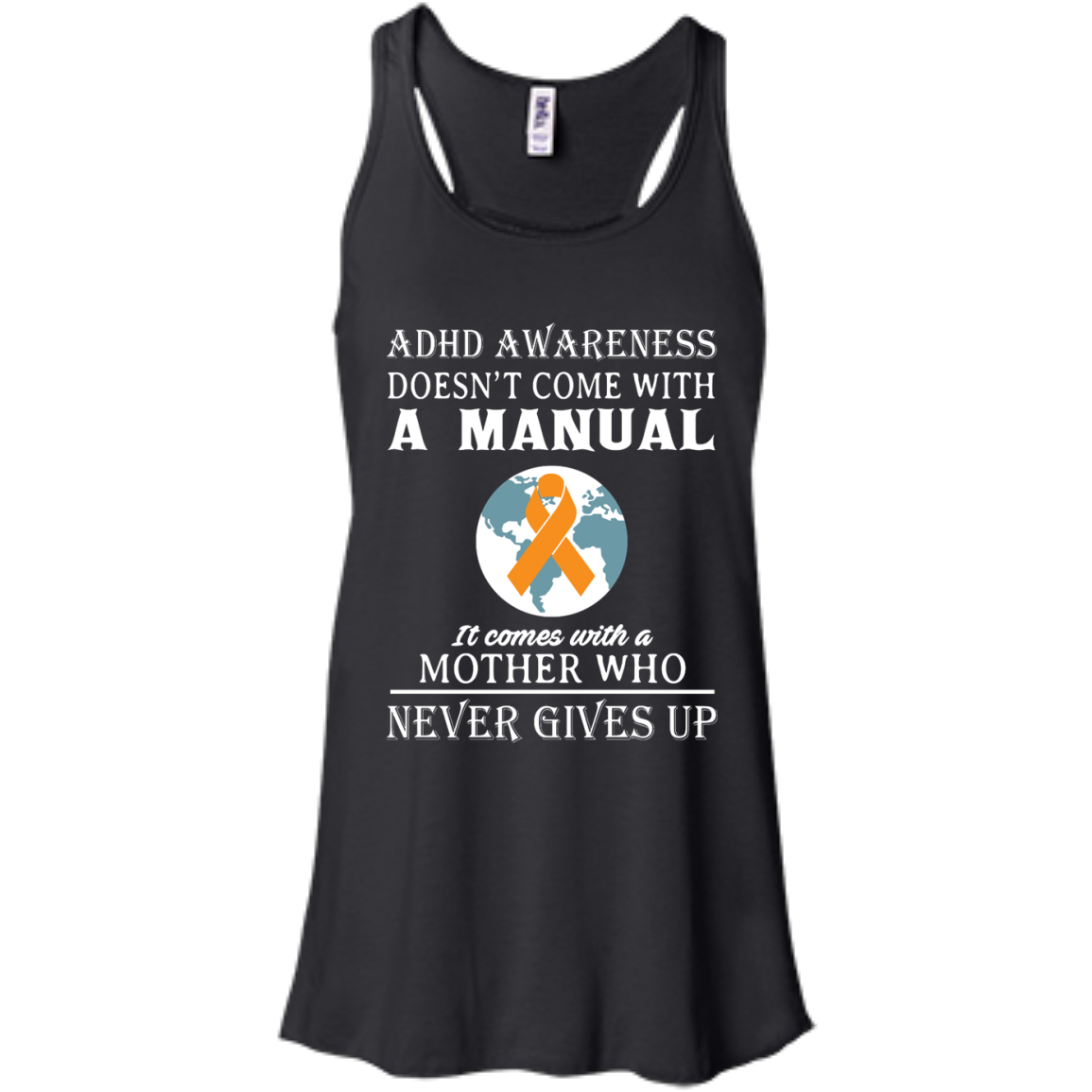 image 271px Adhd Awareness Shirt: It Come With a Mother Who Never Gives Up T Shirts
