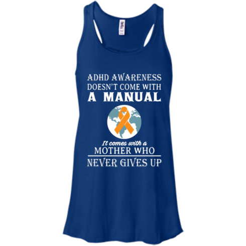 image 272 490x490px Adhd Awareness Shirt: It Come With a Mother Who Never Gives Up T Shirts