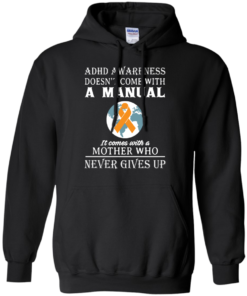 image 273 247x296px Adhd Awareness Shirt: It Come With a Mother Who Never Gives Up T Shirts