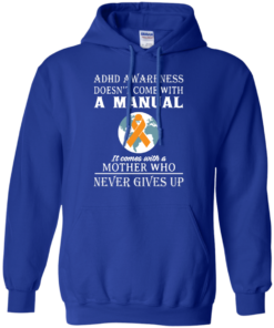 image 275 247x296px Adhd Awareness Shirt: It Come With a Mother Who Never Gives Up T Shirts