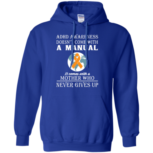 image 275 490x490px Adhd Awareness Shirt: It Come With a Mother Who Never Gives Up T Shirts