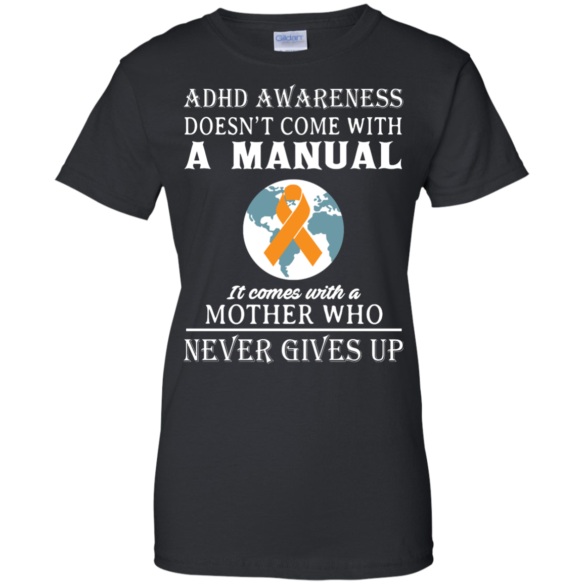 image 276px Adhd Awareness Shirt: It Come With a Mother Who Never Gives Up T Shirts
