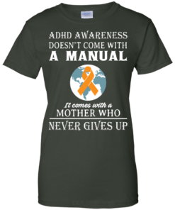 image 277 247x296px Adhd Awareness Shirt: It Come With a Mother Who Never Gives Up T Shirts