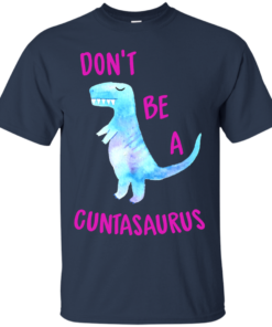 image 313 247x296px Don't Be A Cuntasaurus T Shirts, Hoodies & Tank Top