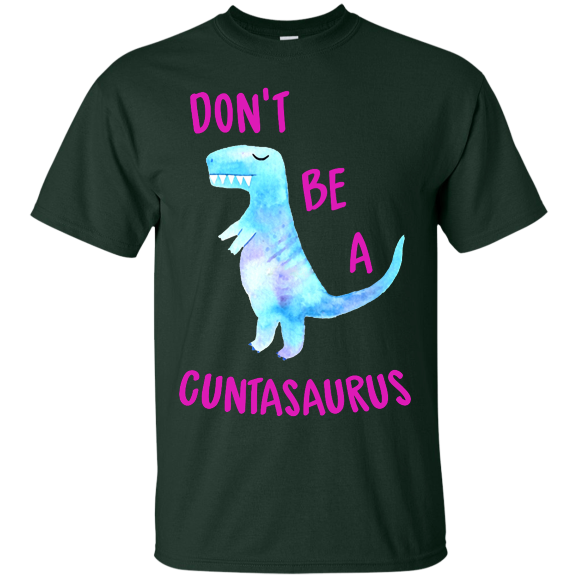 image 314px Don't Be A Cuntasaurus T Shirts, Hoodies & Tank Top