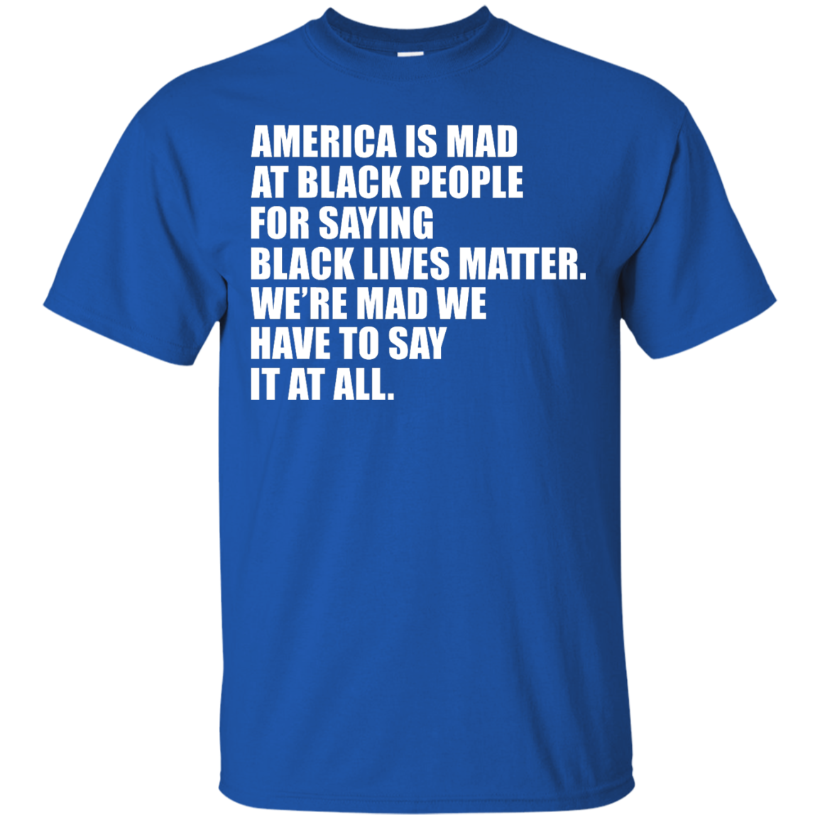 image 34px American Is Mad At Black People For Saying Black Lives Matter T Shirt