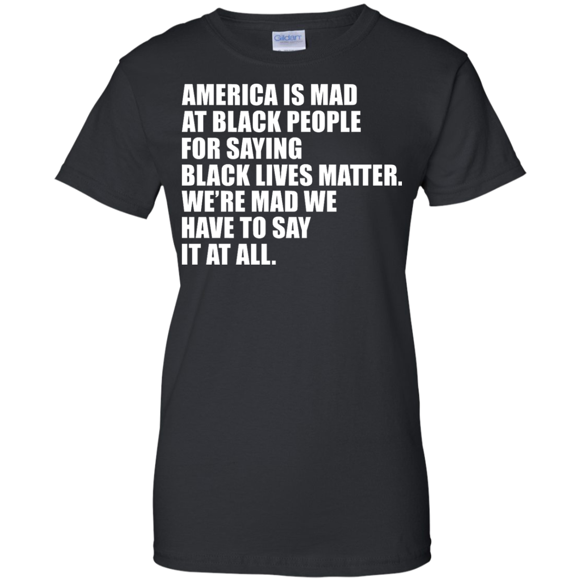 image 41px American Is Mad At Black People For Saying Black Lives Matter T Shirt